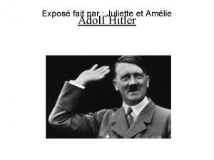 Expos fait par Juliette et Amlie Adolf Hitler