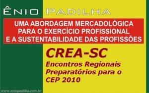 CREASC Encontros Regionais Preparatrios para o CEP 2010