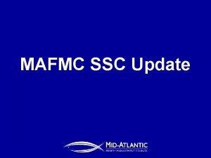 MAFMC SSC Update Since Natl SSC Workshop III