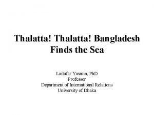 Thalatta Bangladesh Finds the Sea Lailufar Yasmin Ph