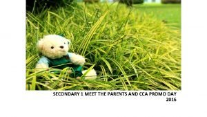 SECONDARY 1 MEET THE PARENTS AND CCA PROMO