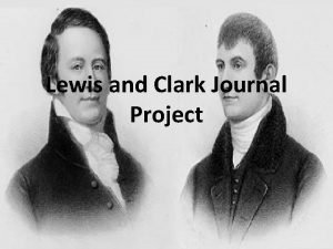 Lewis and Clark Journal Project The Project Lewis