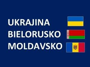 UKRAJINA BIELORUSKO MOLDAVSKO UKRAJINA hl mesto KYJEV republika