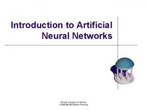 Introduction to Artificial Neural Networks Nicolas Galoppo von
