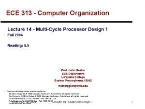 ECE 313 Computer Organization Lecture 14 MultiCycle Processor