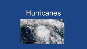 Hurricanes What is a hurricane A hurricane is