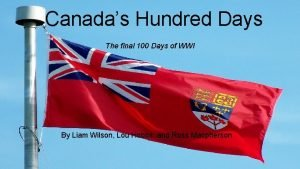 Canadas Hundred Days The final 100 Days of