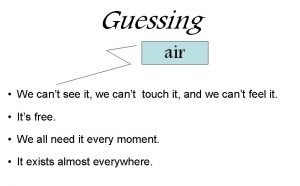 Guessing air We cant see it we cant