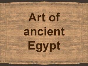 Art of ancient Egypt Origin Ancient Egyptian art