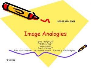 SIGGRAPH 2001 Image Analogies 1 New York University