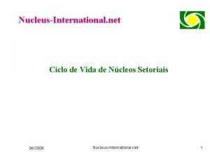 NucleusInternational net Ciclo de Vida de Ncleos Setoriais