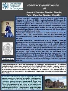 FLORENCE NIGHTINGALE I Autora Florentina Martnez Tutor Francisco