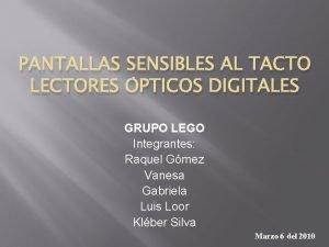 PANTALLAS SENSIBLES AL TACTO LECTORES PTICOS DIGITALES GRUPO