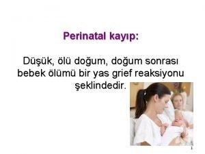 Perinatal kayp Dk l doum doum sonras bebek