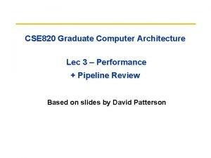 CSE 820 Graduate Computer Architecture Lec 3 Performance