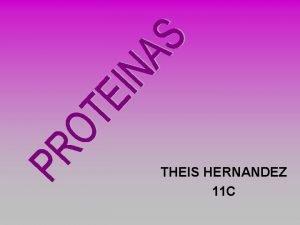 THEIS HERNANDEZ 11 C Estas son macromolculas compuestas