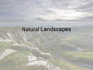 Natural Landscapes Concept The concept of this project