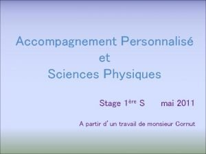 Accompagnement Personnalis et Sciences Physiques Stage 1re S