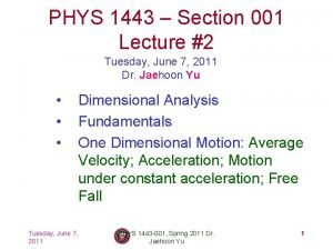 PHYS 1443 Section 001 Lecture 2 Tuesday June