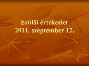 Szli rtekezlet 2011 szeptember 12 201011 es v