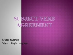 SUBJECT VERB AGREEMENT Grade 4 Business Subject English