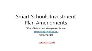 Smart Schools Investment Plan Amendments Office of Educational