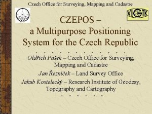 Czech Office for Surveying Mapping and Cadastre CZEPOS