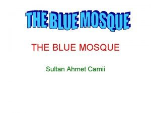 THE BLUE MOSQUE Sultan Ahmet Camii The Blue