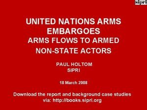 UNITED NATIONS ARMS EMBARGOES ARMS FLOWS TO ARMED