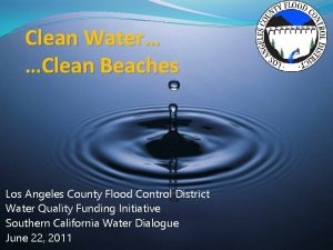 Clean Water Clean Beaches Los Angeles County Flood
