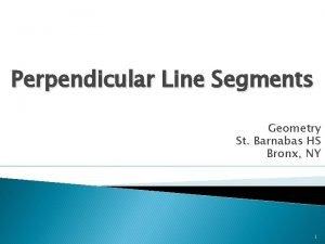 Perpendicular Line Segments Geometry St Barnabas HS Bronx