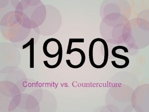 1950 s Conformity vs Counterculture Essential Questions To
