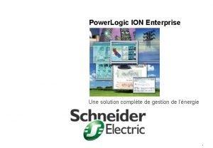 Power Logic ION Enterprise Une solution complte de
