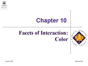 Chapter 10 Facets of Interaction Color June 22