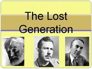 The Lost Generation Defined by Defined by the