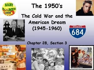 The 1950s The Cold War and the American