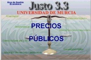 rea de Gestin Econmica UNIVERSIDAD DE MURCIA PRECIOS