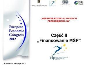 WSPARCIE ROZWOJU POLSKICH PRZEDSIBIORCW Cz II Finansowanie MP