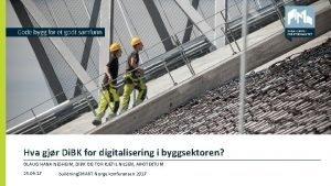 Hva gjr Di BK for digitalisering i byggsektoren