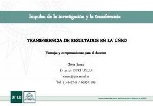 Impulso de la investigacin y la transferencia TRANSFERENCIA