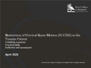 Restriction of Cervical Spine Motion ROCSM in the
