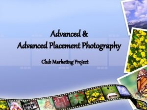 Advanced Advanced Placement Photography Club Marketing Project Project
