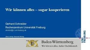 Wir knnen alles sogar kooperieren Gerhard Schneider Rechenzentrum