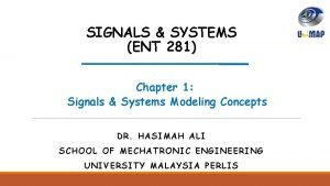 SIGNALS SYSTEMS ENT 281 Chapter 1 Signals Systems