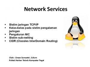 Network Services Sistim jaringan TCPIP Kelaskelas pada sistim