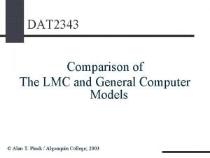 DAT 2343 Comparison of The LMC and General