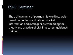 ESRC Seminar The achievement of partnership working webbased