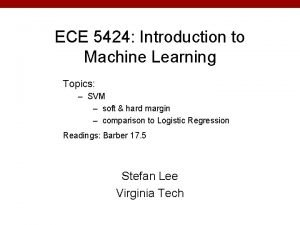 ECE 5424 Introduction to Machine Learning Topics SVM