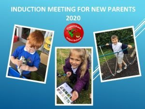 INDUCTION MEETING FOR NEW PARENTS 2020 CUPERNHAM VISION