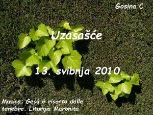 Gosina C Uzaae 13 svibnja 2010 Musica Ges